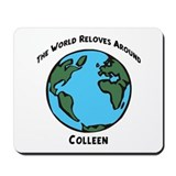 Revolves around Colleen Mousepad