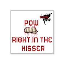 "POW in the kisser Square Sticker 3"" x 3"""