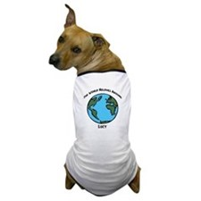 Revolves around Lucy Dog T-Shirt