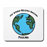 Revolves around Paulina Mousepad