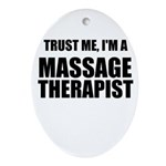 Trust Me, Im A Massage Therapist Ornament (Oval)