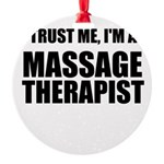 Trust Me, Im A Massage Therapist Ornament