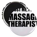 Trust Me, Im A Massage Therapist Magnets