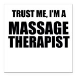 Trust Me, Im A Massage Therapist Square Car Magnet