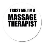 Trust Me, Im A Massage Therapist Round Car Magnet