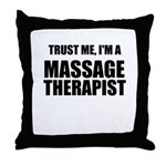 Trust Me, Im A Massage Therapist Throw Pillow