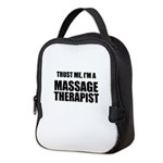 Trust Me, Im A Massage Therapist Neoprene Lunch Ba