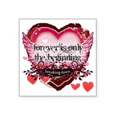 forever is only the beginni Square Sticker 3