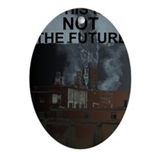 this is not the future Oval Ornament