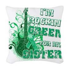 Im Rockin Green for my Sister Woven Throw Pillow