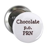 "Chocolate p.o. PRN 2.25"" Button"