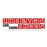 Unsaved at any Speed