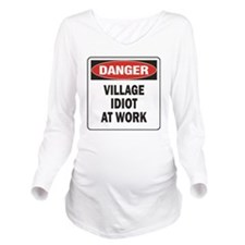 DN VILL IDIOT WORK Long Sleeve Maternity T-Shirt