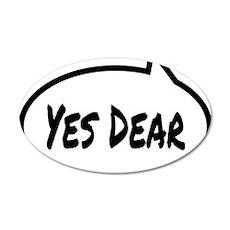 Yes Dear Shirt 35x21 Oval Wall Decal