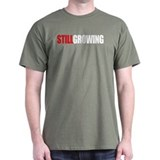 STILL GROWING T-Shirt