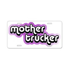 mothertrucker Aluminum License Plate