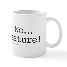 A Bug? No...Its a feature! Mug