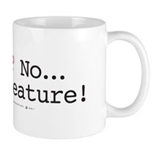 A Bug? No...Its a feature! Small Mugs