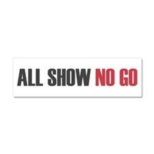 ALL SHOW NO GO Car Magnet 10 x 3