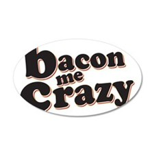 Bacon Me Crazy Wall Sticker