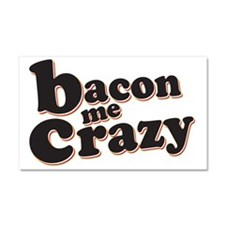 Bacon Me Crazy Car Magnet 20 x 12
