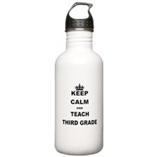 KEEP CALM AND TEACH THIRD GRADE Water Bottle