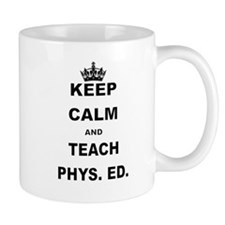 KEEP CALM AND TEACH PHYS ED Coffee Mugs