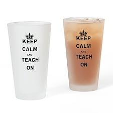 KEEP CALM AND TEACH ON Drinking Glass