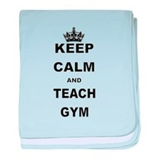KEEP CALM AND TEACH GYM baby blanket
