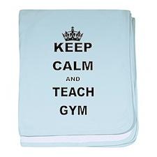 KEEP CALM AND TEACH GYM baby blanket