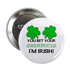 You bet I'm Irish Button