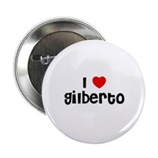"I * Gilberto 2.25"" Button (10 pack)"