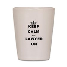 KEEP CALM AND LAWYER ON Shot Glass