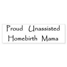 unassisted homebirth Bumper Car Sticker