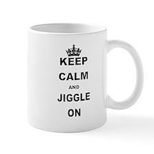 KEEP CALM AND JIGGLE ON Mugs
