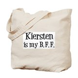Kiersten is my BFF Tote Bag