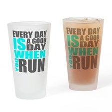 Every Day Is A Good Day When You Run Drinking Glas