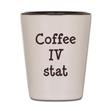 FIN-coffee-iv-stat-TRANS Shot Glass