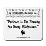 Patience Is The Remedy Mousepad