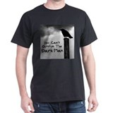 You Can't Outrun The Darkman T-Shirt