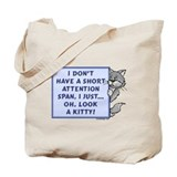 Short Attention Span.. Tote Bag