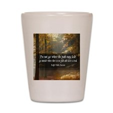 Leave A Trail Quote Shot Glass
