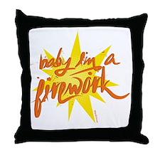 BABY IM A FIREWORK Throw Pillow