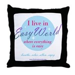 I live in Easy World Throw Pillow