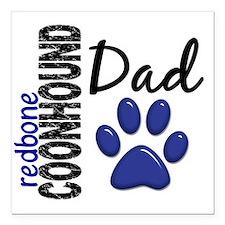 "D Redbone Coonhound Dad  Square Car Magnet 3"" x 3"""