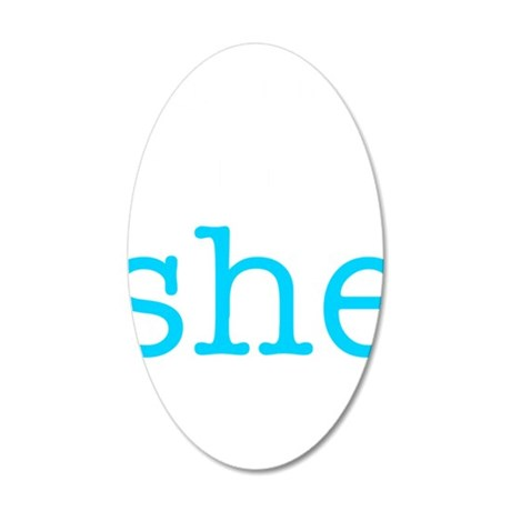 what-she-said2 35x21 Oval Wall Decal