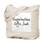 Unpretentious Coffee Snob Tote Bag