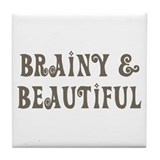 Brainy & Beautiful Tile Coaster