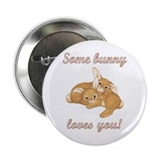 Some Bunny Loves You Button