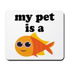 My Pet Goldfish Mousepad